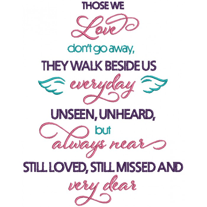 Download Those We Love Don't Go Away They Walk Beside Us Everyday ...