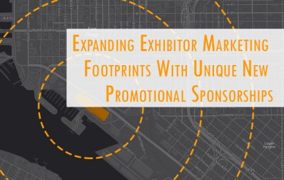Expand Exhibitor Marketing Footprints With Unique New Promotional Sponsorships