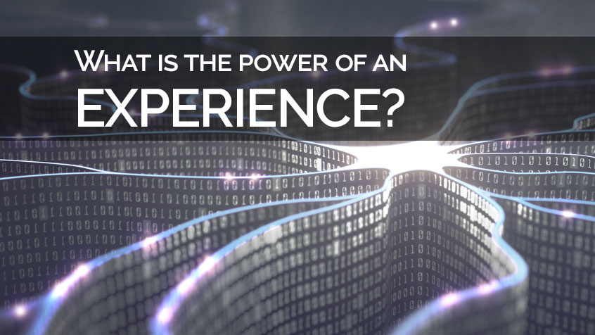 What is the Power of an Experience?