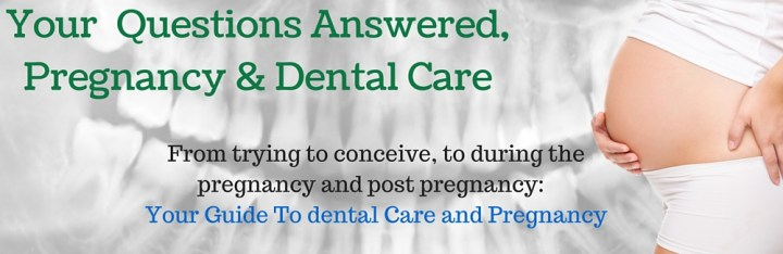 You're Questions Answered, Pregnancy & Dental Care (2)