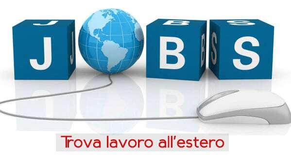 Offerte di lavoro allestero per italiani  Come trovare