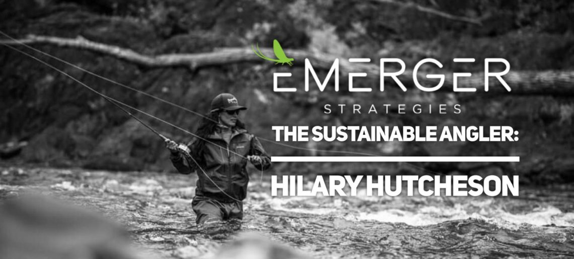 The Sustainable Angler: Hilary Hutcheson