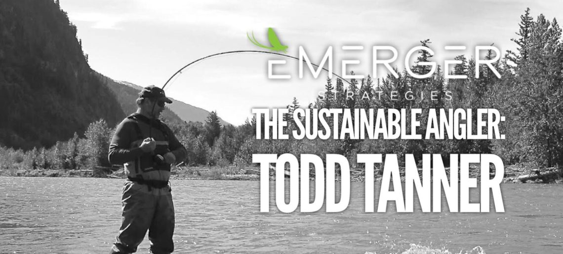 The Sustainable Angler: Todd Tanner