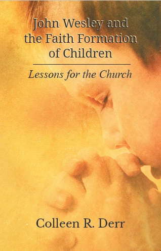 John Wesley And The Faith Formation Of Children Lessons For The