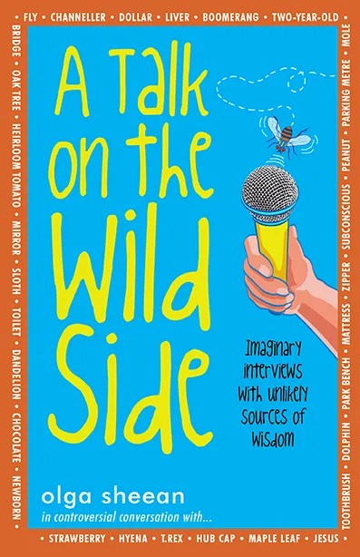 A Talk on the Wild Side - Olga Sheean