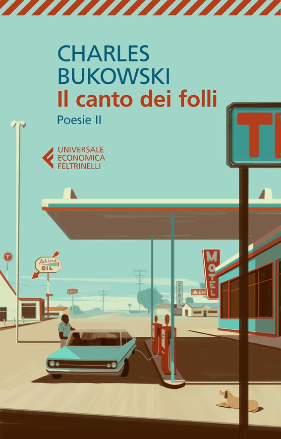 Il canto dei folli Bukowski Feltrinelli Emiliano Ponzi