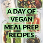 A Day of Vegan Meal Prep Recipes