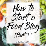 How to Start a Food Blog (Part 1): Getting Started with the Technical Stuff