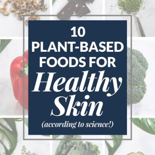 10 Plant-Based Foods for Healthy Skin