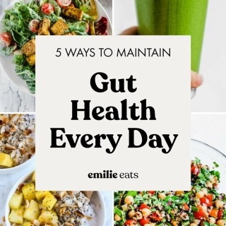 5 Easy Ways to Maintain a Healthy Gut Every Day