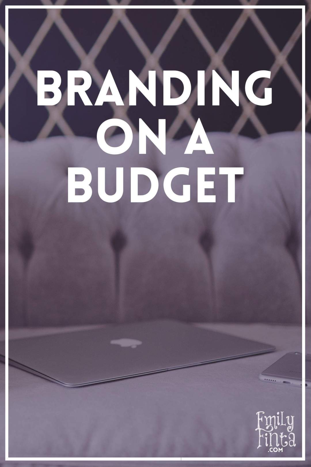 Emily Finta - Branding on a Budget