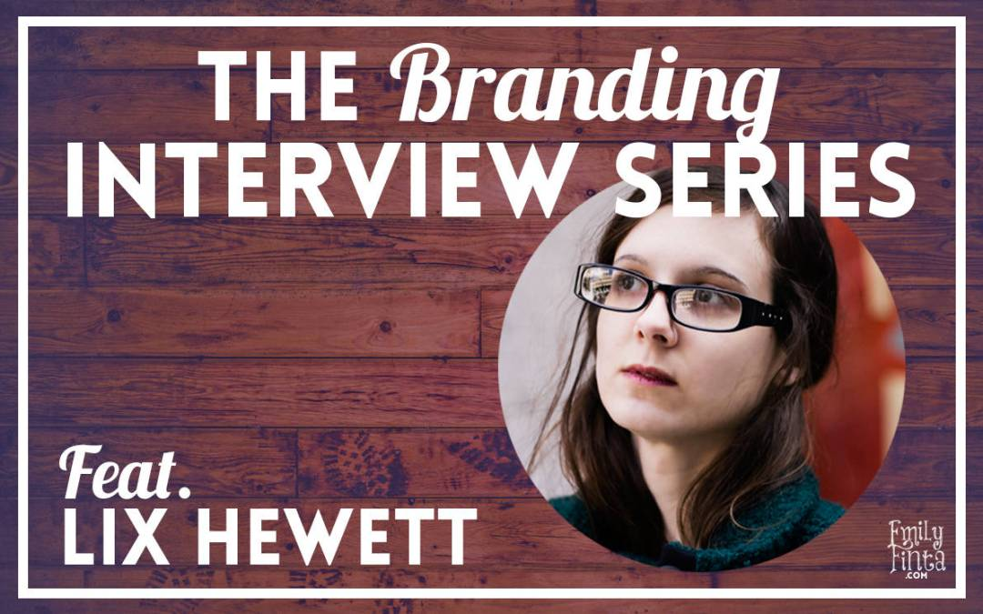 Branding Interview Series: Lix Hewett