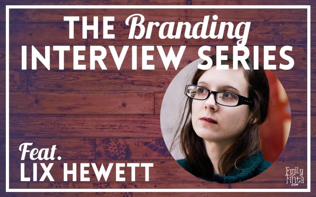 Branding Interview Series: Lix Hewett