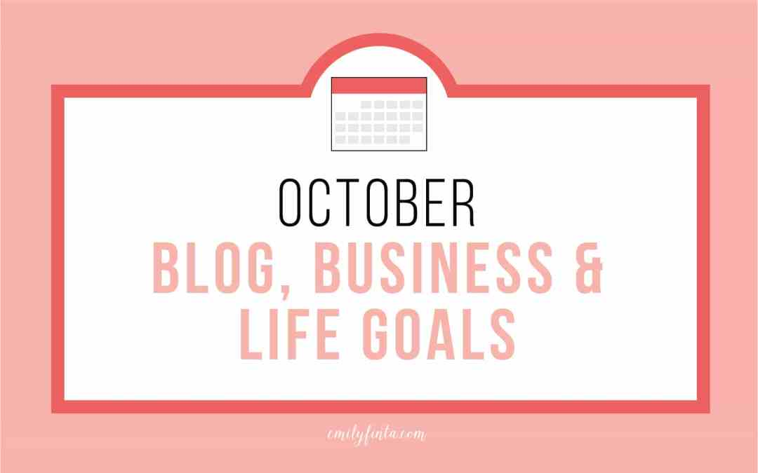 October Goals: Blog, Business & Life