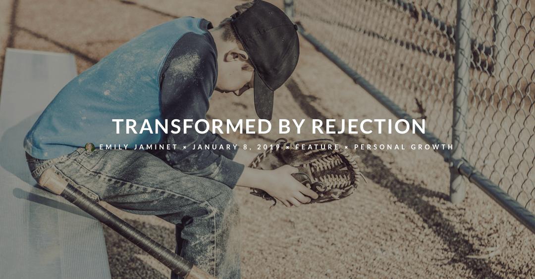 Transformed By Rejection- www.mindspirit.com