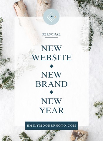 New Website - New Brand - New Year | Emily Moore | Boutique Photo Editor