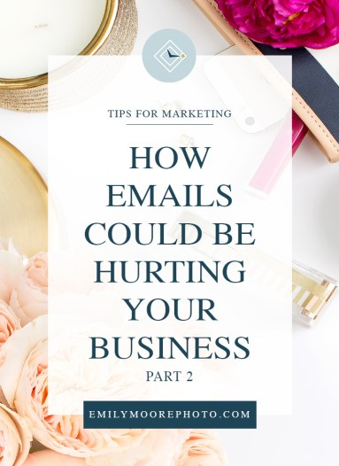 "How Emails Could Be Hurting Your Business -Part 2- | Emily Moore | Private Photo Editor | Emails are not the most exciting part of a business, but they are incredibly important. In part 2 of my ""How Emails Could Be Hurting Your Business"" series, I'm sharing about how the way you might be responding to emails could be hurting your business."