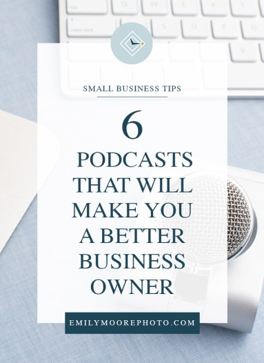 6 Podcasts That Will Make You a Better Business Owner | Emily Moore | Private Photo Editor | www.emilymoorephoto.com | Looking for extra free education that will help you become a better business owner? Check out these 6 podcasts that are great for small business owners and creatives!