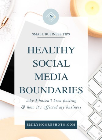 Healthy Social Media Boundaries | Emily Moore Boutique Photo Editing | Private Photo Editor