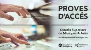 PROVES D'ACCÉS 2018/19 – ESTUDIS SUPERIORS DE MÚSIQUES ACTUALS [ESM JAM SESSION]