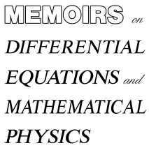 Memoirs on Differential equations and Mathematical Physics
