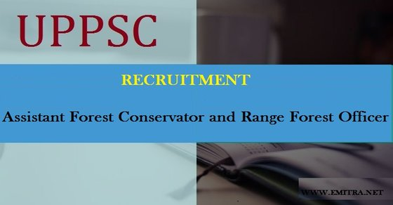 UPPSC Assistant Forest Conservator and Range Forest Officer