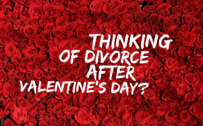 Thinking of Divorce after Valentine's Day?
