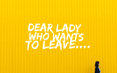 An open letter to the lady who wants to leave