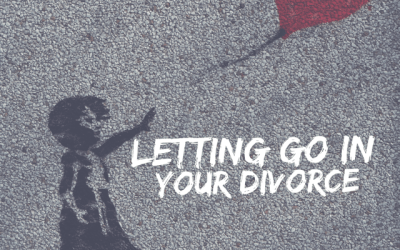 Letting Go In Your Divorce