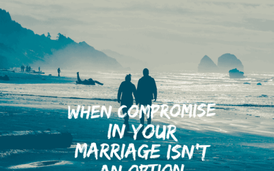 When Compromise in Your Marriage Isn't an Option
