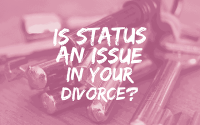 Is status an issue in your divorce?