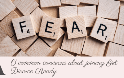 6 common concerns about joining Get Divorce Ready