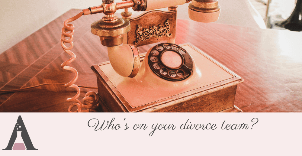 Who's on your divorce team?