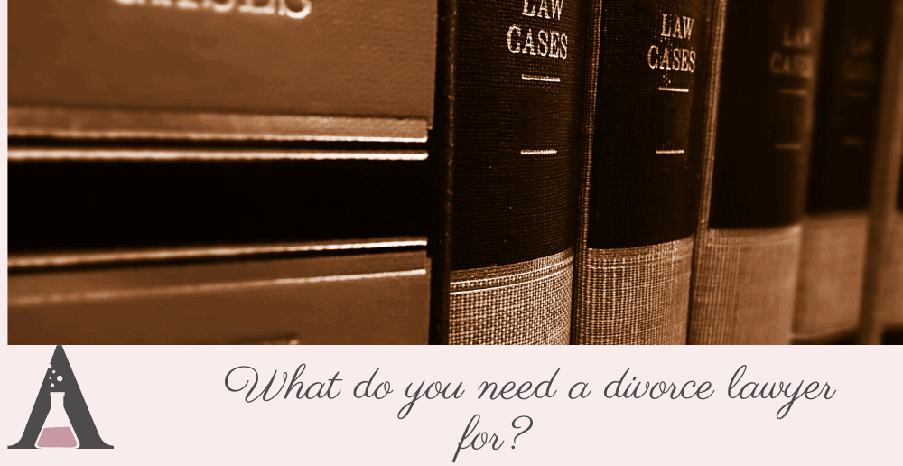 What do you need a divorce lawyer for?