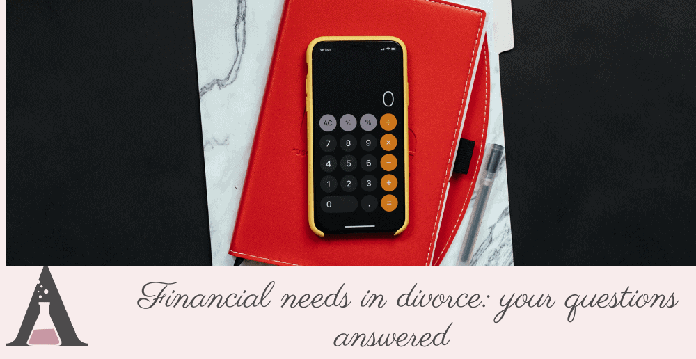 Financial needs in divorce: your questions answered