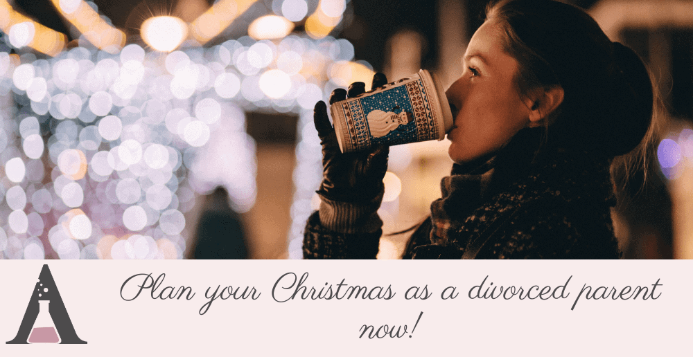 Plan your Christmas as a divorced parent now!