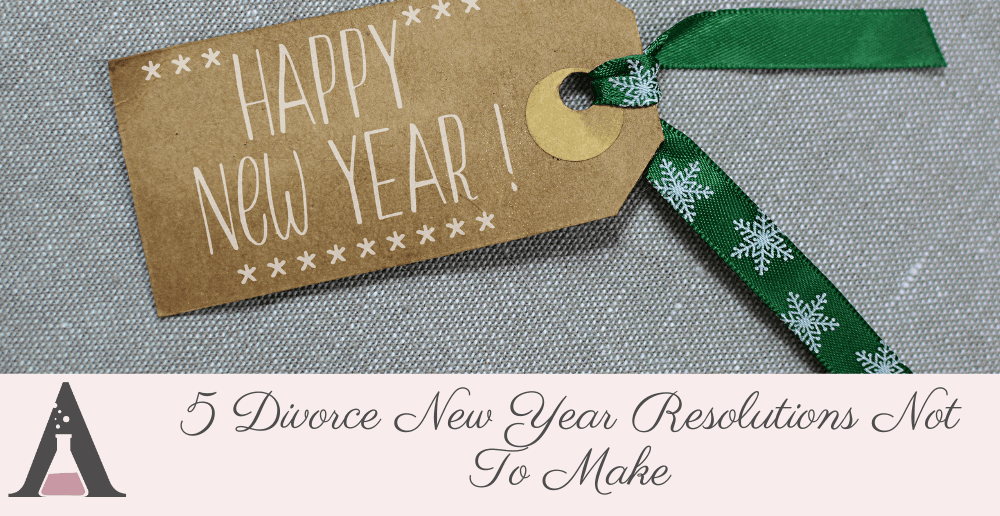 5 Divorce New Year Resolutions Not To Make