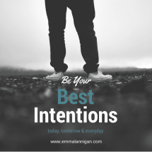 Be your best intentions when you approach the New year and any goal setting