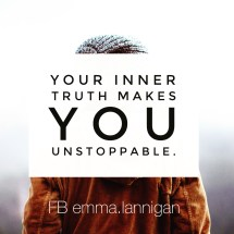 You inner truth makes you unstopable