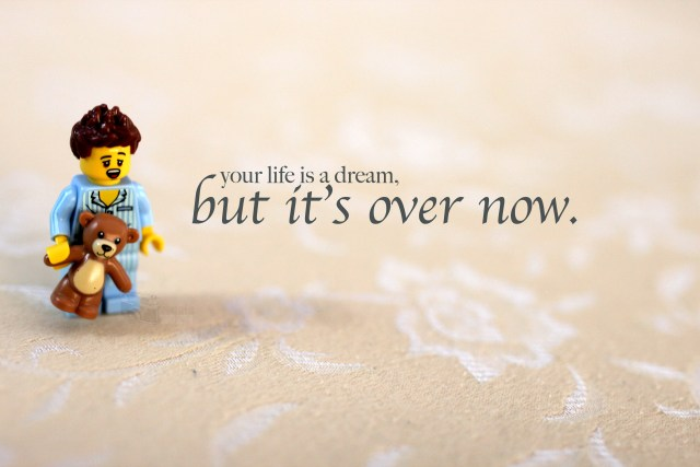 Lego Valentine's Day your life is a dream, but now it's over