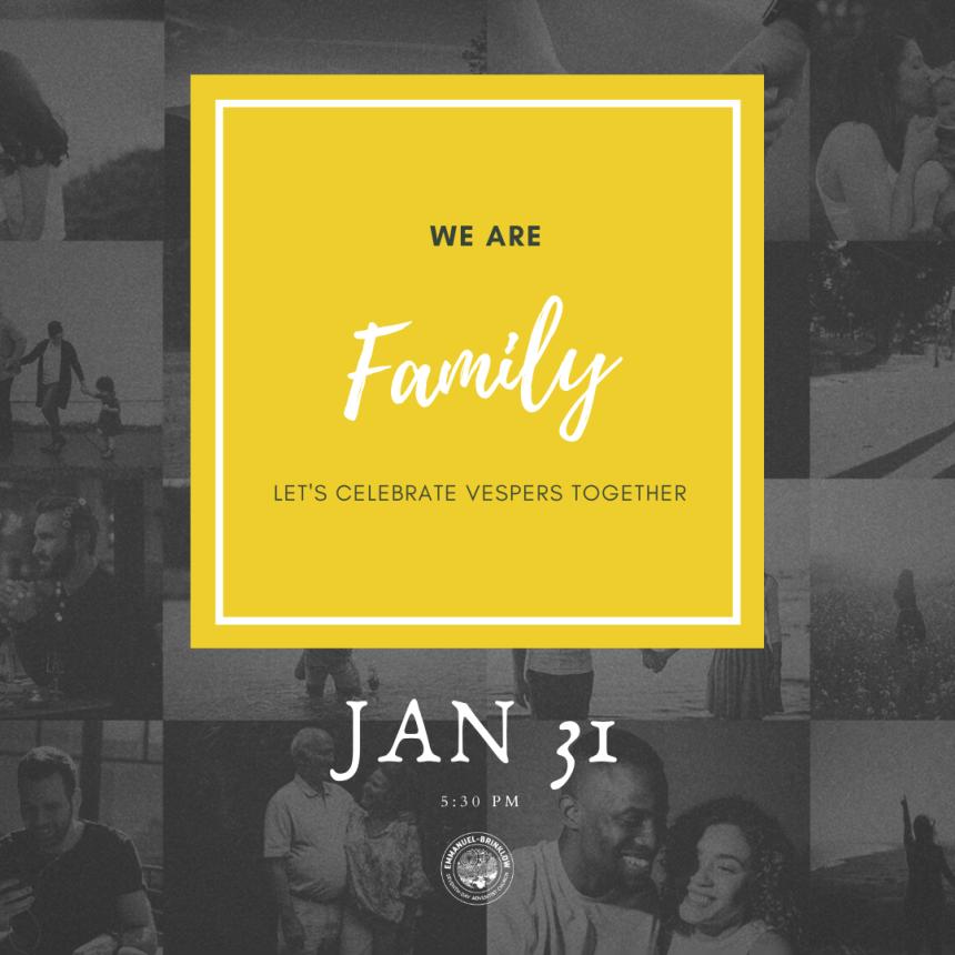 FAMILY VESPERS!