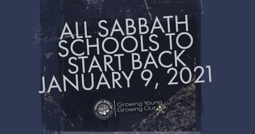 ALL SABBATH SCHOOL STARTS ON JANUARY 9TH
