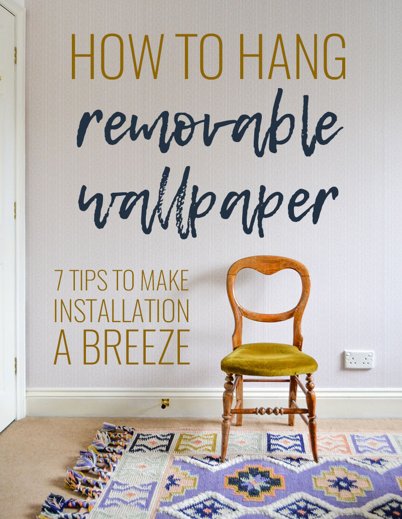 How to Hang Removable Wallpaper - 7 Tips to Make Installation A Breeze