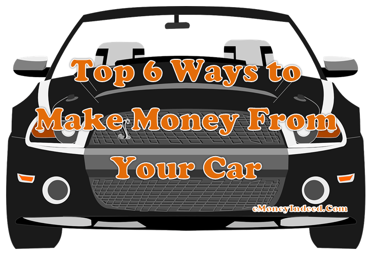 Ways to Make Money From Your Car