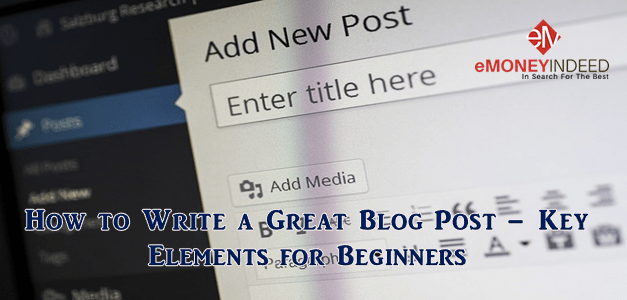 How to Write a Great Blog Post – Key Elements for Beginners