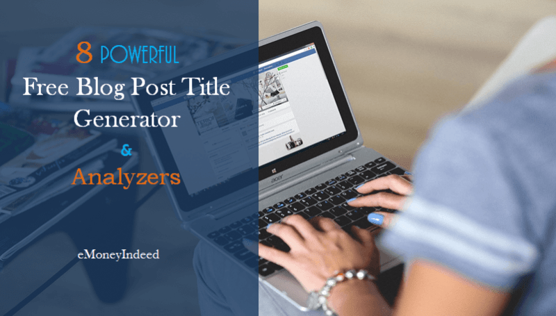 8 Powerful Free Blog Post Title Generator and Analyzers