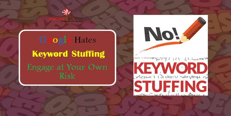 Google Hates Keyword Stuffing Engage at Your Own Risk