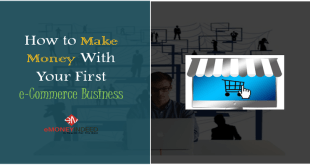 How to Make Money With Your First e-Commerce Business