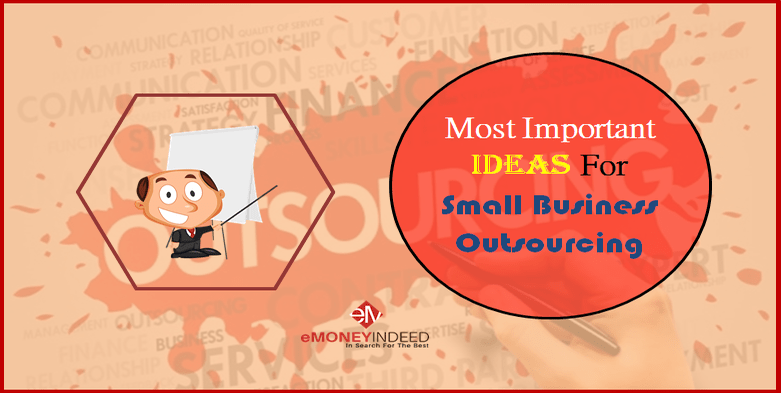 Most Important Ideas For Small Business Outsourcing