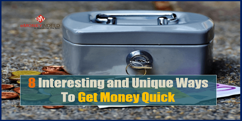 8 Interesting and Unique Ways To Get Money Quick